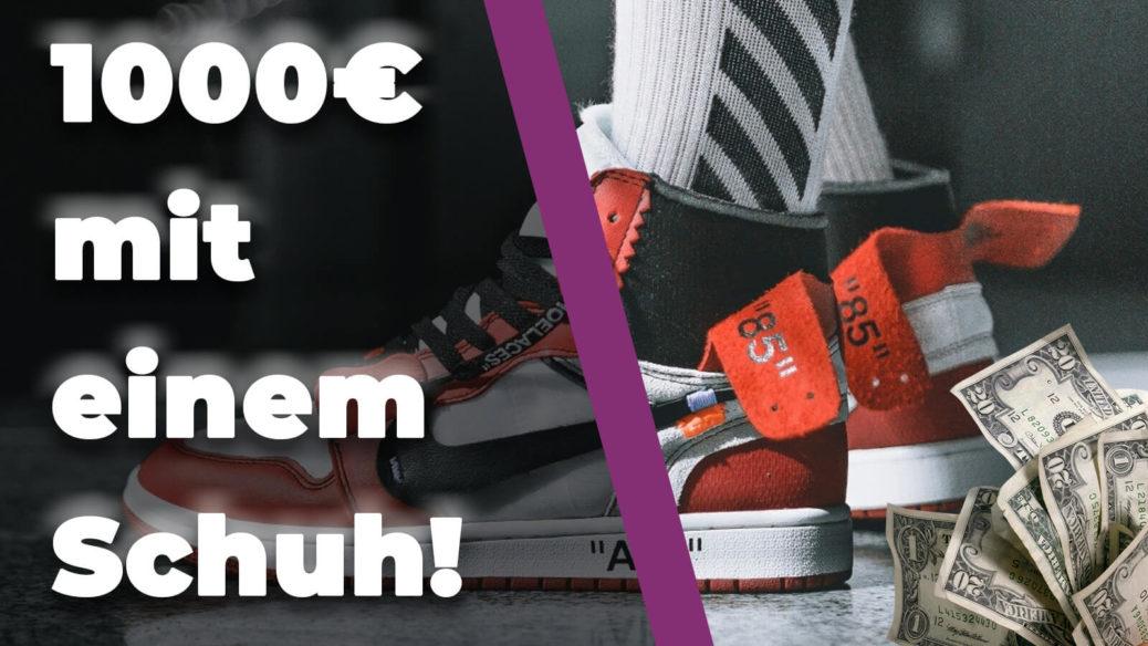 Money – Mit Verdienst Wie Schuh Einem Sneaker Du 1000€ cKTFl1J