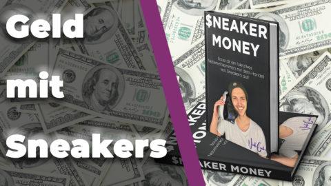 Realtalk: Wie ich anfing mit Sneakers Geld zu verdienen